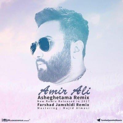 Amir Ali Asheghetama - دانلود ریمیکس امیرعلی به نام عاشقتما
