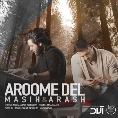 Masih Arash AP Aroome Del - دانلود آهنگ مسیح و آرش AP به نام آروم دل