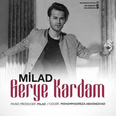 Milad Beheshti Gerye Kardam - دانلود آهنگ میلاد بهشتی به نام گریه کردم