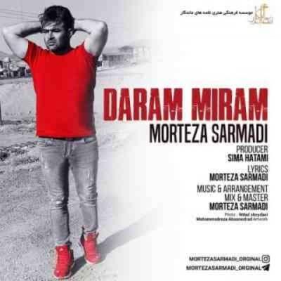 morteza sarmadi daram miram - دانلود آهنگ مرتضی سرمدی به نام دارم میرم