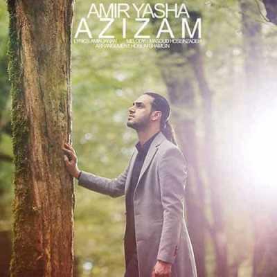 Amir Yasha Azizam 1 - دانلود آهنگ امیر یاشا به نام عزیزم