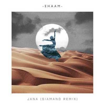 Ehaam Jana Remix - دانلود ریمیکس گروه ایهام به نام جانا
