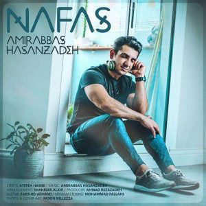 Amir Hasanzadeh Nafas 300x300 - دانلود آهنگ امیر حسن زاده به نام نفس