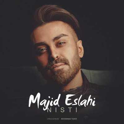 Majid Eslahi Nisti - دانلود آهنگ مجید اصلاحی به نام نیستی