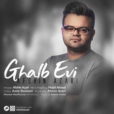 Afshin Azari Ghalb Evi - دانلود آهنگ افشین آذری به نام قلب اوی