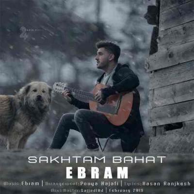 Ebram – Sakhtam Bahat - دانلود آهنگ ابرام به نام ساختم باهات