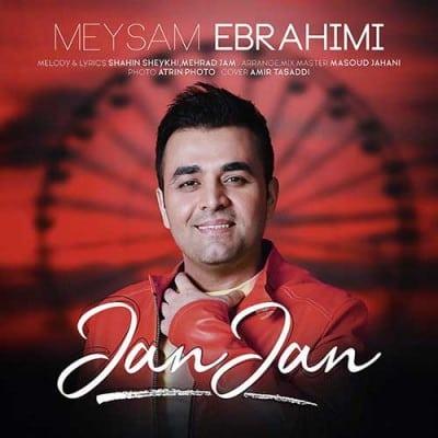 Meysam Ebrahimi Jan Jan 1 - دانلود آهنگ میثم ابراهیمی به نام جان جان