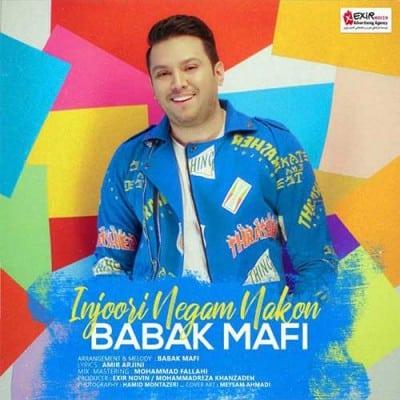 Babak Mafi Injoori Negam Nakon - دانلود آهنگ بابک مافی به نام اینجوری نگام نکن