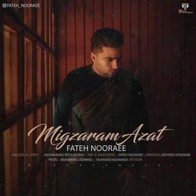 Fateh Nooraee Migzaram Azat - دانلود آهنگ فاتح نورایی به نام میگذرم ازت