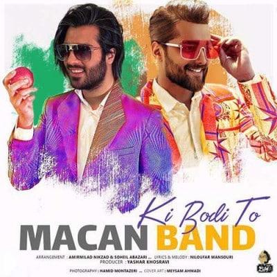 Macan Band Ki Boodi To - دانلود آهنگ ماکان بند به نام کی بودی تو