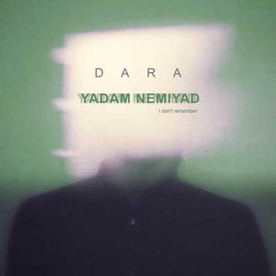 Dara – Yadam Nemiyad - دانلود آهنگ دارا به نام یادم نمیاد