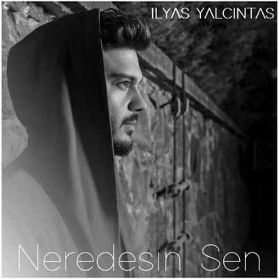 Ilyas Yalcintas – Neredesin Sen - دانلود آلبوم الیاس یالچینتاش به نام نردسین سن