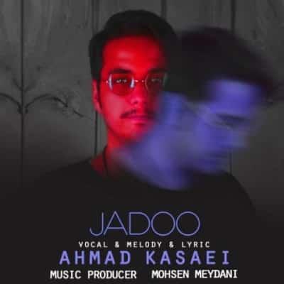 ahmad kasaei jadoo - دانلود آهنگ احمد کسایی به نام جادو