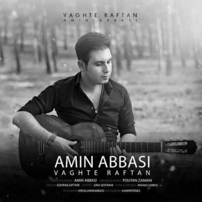 Amin Abbasi – Vaghte Raftan - دانلود آهنگ امین عباسی به نام وقته رفتن