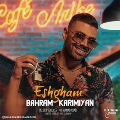 Bahram Karimiyan – Eshgham - دانلود آهنگ بهرام کریمیان به نام عشقم