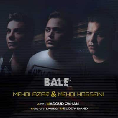 Mehdi Azar And Mehdi Hosseini – Bale - دانلود آهنگ مهدی آذر و مهدی حسینی به نام بله