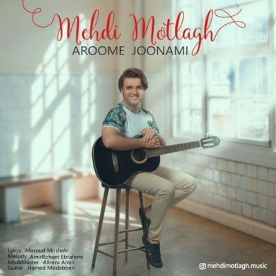Mehdi Motlagh – Aroome Joonami - دانلود آهنگ مهدی مطلق به نام آرومه جونی