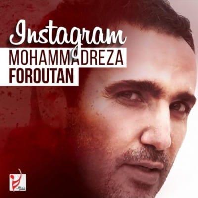 Mohammadreza Foroutan – Instagram - دانلود آهنگ محمدرضا فروتن به نام اینستاگرام