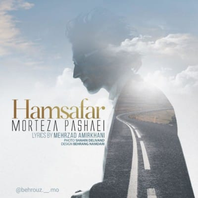 Morteza Pashaei – Hamsafar - دانلود آهنگ مرتضی پاشایی به نام همسفر