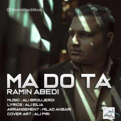 Ramin Abedi – Ma Do Ta - دانلود آهنگ رامین عابدی به نام ما دو تا