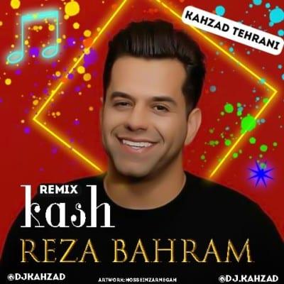 Reza Bahram – Kaash - دانلود ریمیکس رضا بهرام به نام کاش