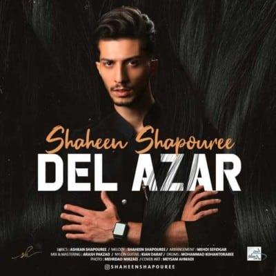 Shaheen Shapouree – Del Azar - دانلود آهنگ شاهین شاپوری به نام دل آزار