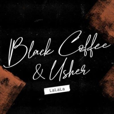 Black Coffee LaLaLa 400x400 - دانلود آهنگ Black Coffee به نام LaLaLa