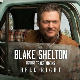Blake Shelton feat. Trace Adkin Hell Right - دانلود آهنگ Blake Shelton feat. Trace Adkin به نام Hell Right