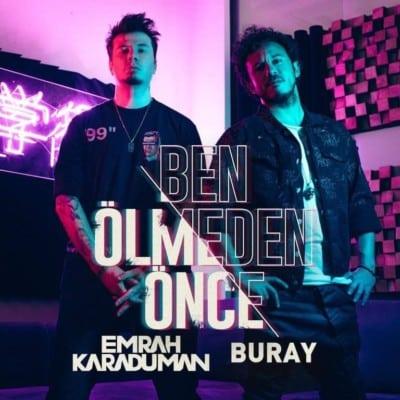 Emrah Karaduman Buray – Ben Olmeden Once - دانلود آهنگ Emrah Karaduman & Buray به نام Ben Olmeden Once