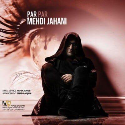 Mehdi Jahani – ParPar 400x400 - دانلود آهنگ مهدی جهانی به نام پر پر
