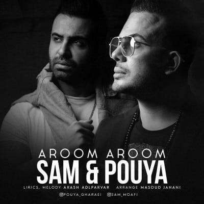 Pouya Sam – Aroom Aroom - دانلود آهنگ سام و پویا به نام آروم آروم