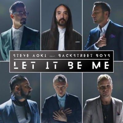 Steve Aoki Backstreet Boys Let It Be Me - دانلود آهنگ استیو آئوکی و بکستریت بویز به نام Let It Be Me