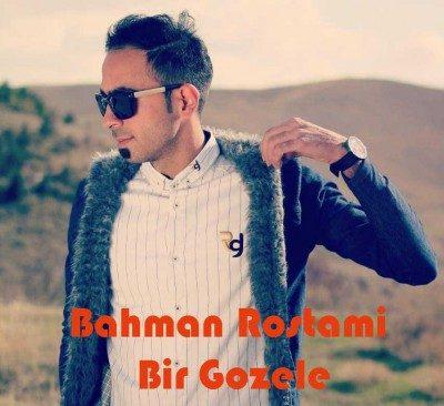 Bahman Rostami – Bir Gozele 400x366 - دانلود آهنگ بهمن رستمی به نام بیر گوزل