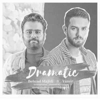 Behzad Majidi Yamir Dramatic - دانلود آهنگ بهزاد مجیدی و یامیر به نام دراماتیک