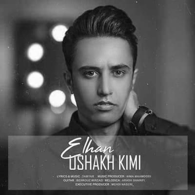 Elhan Ushakh Kimi - دانلود آهنگ ائلهان به نام اوشاخ کیمی