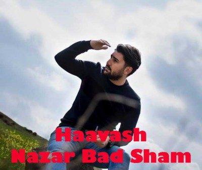 Haavash – Nazar Bad Sham 400x337 - دانلود آهنگ هاوش به نام نذار بد شم
