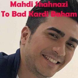 Mahdi Shahnazi To Bad Kardi Baham 266x266 - دانلود آهنگ مهرزاد و شروین به نام حسرتای بارون