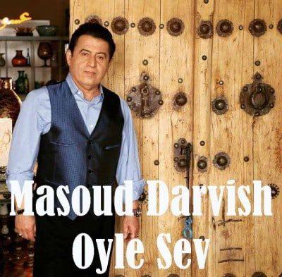 مسعود درویش Oyle Sev