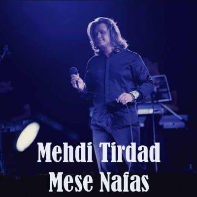 Mehdi Tirdad Mese Nafas - دانلود آهنگ مهدی تیرداد به نام مث نفس