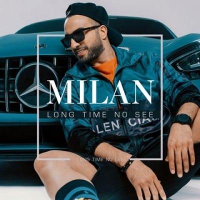 Milan Long Time No See - دانلود آهنگ میلان به نام Long Time No See