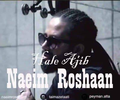 Naeim Roshaan – Hale Ajib 400x335 - دانلود آهنگ نعیم روشان به نام حال عجیب