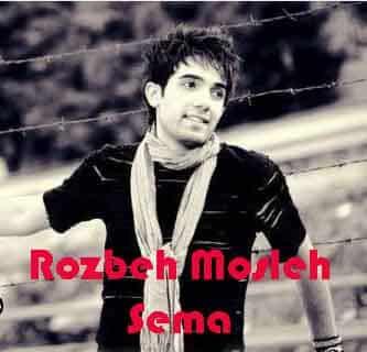 Rozbeh Mosleh – Sema - دانلود آهنگ سیاوش پالاهنگ به نام بخند