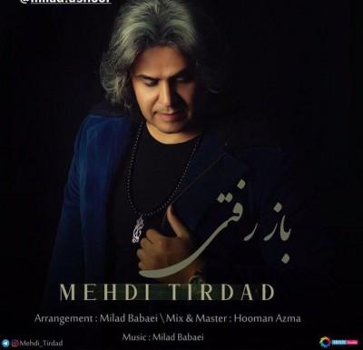 Mehdi Tirdad – Baz Rafti - دانلود آهنگ مهدی تیرداد به نام باز رفتی