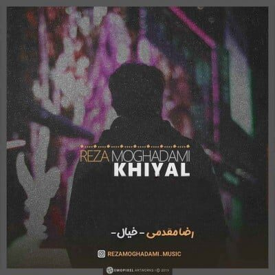 Reza Moghadami Khiyal 400x400 - دانلود آهنگ رضا مقدمی به نام خیال