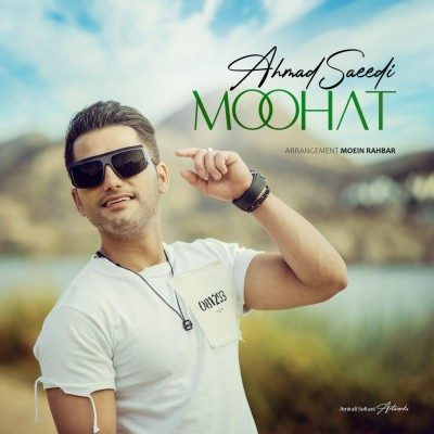 Ahmad Saeedi – Moohat 400x400 - دانلود آهنگ احمد سعیدی به نام موهات