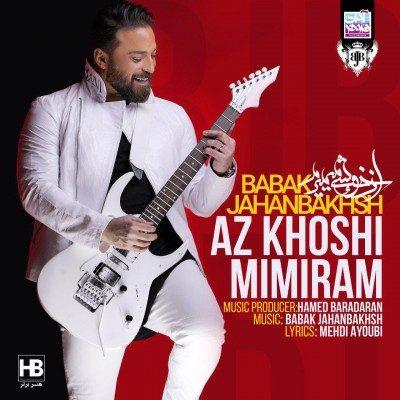 Babak Jahanbakhsh – Az Khoshi Mimiram 1 400x400 - دانلود آهنگ بابک جهانبخش به نام از خوشی میمیرم