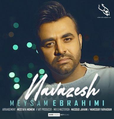 Meysam Ebrahimi – Navazesh 1 - دانلود آهنگ میثم ابراهیمی به نام نوازش