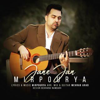 Mir Pourya – Jane Jan - دانلود آهنگ میر پوریا به نام جانه جان