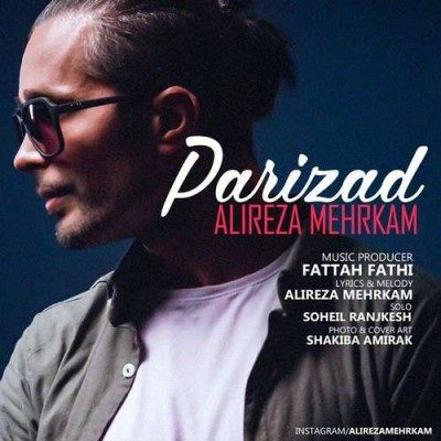 Alireza Mehrkam – Parizad 400x400 - دانلود آهنگ علیرضا مهرکام به نام پریزاد