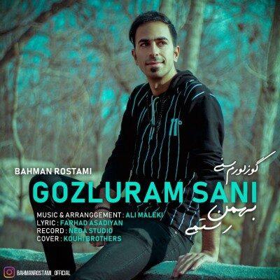 Bahman Rostami Gozluram Sani 400x400 - دانلود آهنگ ترکی بهمن رستمی به نام گوزلورم سنی